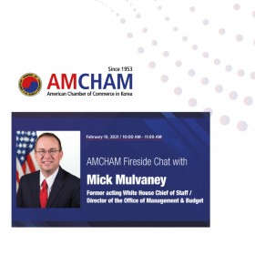 [Webinar] AMCHAM Fireside Chat with Mick Mulvaney, former acting White House Chief of Staff